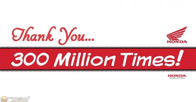 Stílusosan a Honda köszöni meg a vásárlóknak a háromszázmilliószoros bizalmat